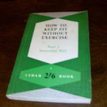 HOW TO KEEP FIT WITHOUT EXERCISE BY Peter J Steincrohn  M.D, 1951 paperback @sold@